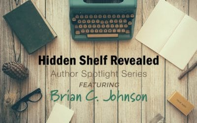 Hidden Shelf Revealed: Author Spotlight Series,  Featuring Brian C. Johnson