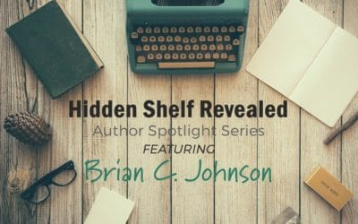Hidden Shelf Revealed: Author Spotlight Series,  Featuring Brian C. Johnson